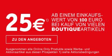25 Euro ab 100 Euro bei Kauf  von vielen Boutiqueartikeln