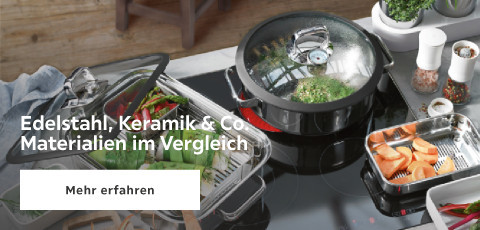 Edestahl Keramik & Co. - Materialien im vergleich