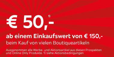 50€ ab einem Einkaufswert von 150€ bei Kauf von vielen Boutiqueartikeln