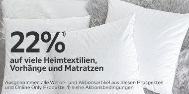 22% auf viele  Heimtextilien, Vorhänge und Matratzen