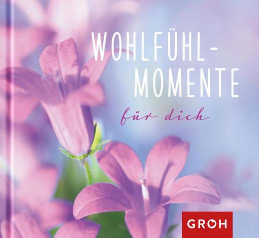 GESCHENKBUCH Wohlfühlmomente für dich - Basics (11,4/12,4/1cm) - Groh