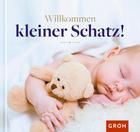 GESCHENKBUCH Wilkommen, kleiner Schatz! - (16,6/18/1cm) - GROH