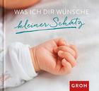 GESCHENKBUCH Was ich dir wünsche kleiner Sc - (11,4/12,4/1cm) - GROH